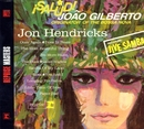 Salud! Joao Gilberto, Originator Of The Bossa Nova/Jon Hendricks