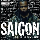 Pain In My Life [Explicit Content] (6-94650)/Saigon