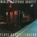 Plays Duke Ellington/World Saxophone Quartet