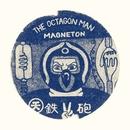 Magneton/The Octagon Man