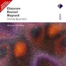 Chausson, Roussel & Magnard: String Quartets  -  Apex/Via Nova Quartet