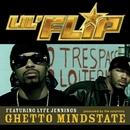 Ghetto Mindstate/Lil' Flip