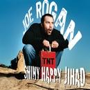Shiny Happy Jihad/Joe Rogan