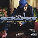 Bred 2 Die Born 2 Live/Lil Scrappy