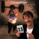 Games Rednecks Play/Jeff Foxworthy