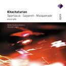 Khachaturian : Gayaneh, Masquerade & Spartacus [Excerpts]  -  Apex/Alexander Lazarev & Bolshoi Symphony Orchestra