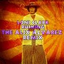 Rushing - Alix Alvarez Remix/Loni Clark