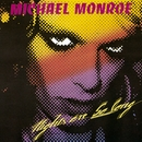Nights Are So Long/Michael Monroe