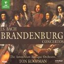 Bach, JS : Brandenburg Concertos Nos 1 - 6, Triple Concerto & Organ Concerto/Ton Koopman & Amsterdam Baroque Orchestra
