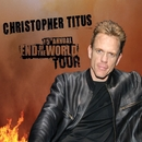 The 5th Annual End Of The World Tour/Christoper Titus
