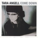 Come Down/Tara Angell