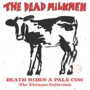 Death Rides A Pale Cow/The Dead Milkmen