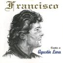 Canta a Agustin Lara/Francisco