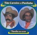 Navalha na Carne/Tião Carreiro & Pardinho
