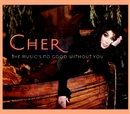 The Music's No Good Without You/Cher