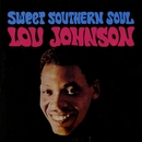 Sweet Southern Soul/Lou Johnson