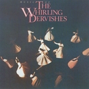 Music Of The Whirling Dervishes/The Whirling Dervishes