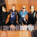 Say You Do/Invertigo