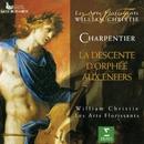 Charpentier : La descente d'Orphée aux enfers/William Christie