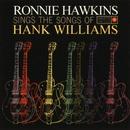Sings The Songs Of Hank Williams/Ronnie Hawkins