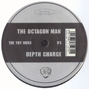 Toy Boxx/Octagon Man Versus Depth Charge