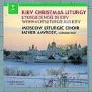Kiev Christmas Liturgy - Celebration of the Nativity/Father Amvrosy & Moscow Liturgic Choir