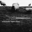Midsummer Night's Mass/Idenstam/Paulsson
