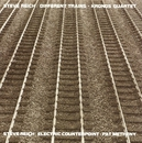 Different Trains / Electric Counterpoint/Steve Reich w/ Pat Metheny