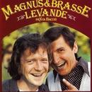 Levande på Nya Bacchi/Magnus & Brasse