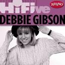 Rhino Hi-Five: Debbie Gibson/Debbie Gibson