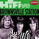 Rhino Hi-Five: Brownsville Station/Brownsville Station