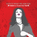 There's A Class For This (Digital Download)/Cute Is What We Aim For