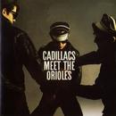 The Cadillacs Meet The Orioles/The Cadillacs/The Orioles