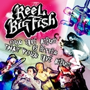 Our Live Album Is Better Than Your Live Album/Reel Big Fish