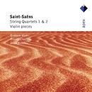 Saint-Saëns : String Quartets Nos 1, 2 & Violin Pieces  -  Apex/Olivier Charlier, Jean Hubeau & Viotti Quartet