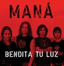 Bendita Tu Luz/Maná