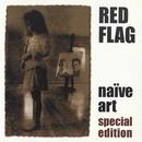 Naïve Art [Special Editon]/Red Flag