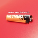 Never Went To Church  - CD maxi/The Streets