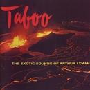 Taboo: The Exotic Sounds Of Arthur Lyman/Arthur Lyman