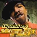 Fliperaci EP (Digital EP)/Lil' Flip