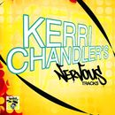 Kerri Chandler's Nervous Tracks/Kerri Chandler