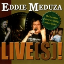 Live(s)/Eddie Meduza