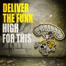 High For This/Deliver The Funk