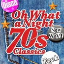 Oh What A Night - 70's Classics/Various Artists