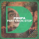 Party Non Stop/Pirupa