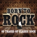 Born To Rock - 60 Tracks of Classic Rock/Various Artists