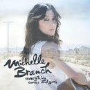 Everything Comes And Goes/Michelle Branch