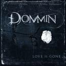 Love Is Gone/Dommin