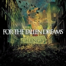 Changes/For The Fallen Dreams