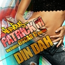 Din Dah/Patrick M